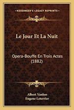 Le Jour Et La Nuit af Albert Vanloo, Eugene Leterrier