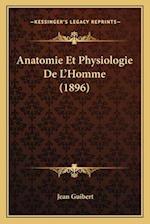 Anatomie Et Physiologie de L'Homme (1896) af Jean Guibert