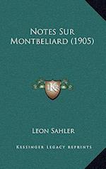 Notes Sur Montbeliard (1905) af Leon Sahler