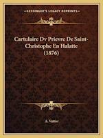 Cartulaire DV Prievre de Saint-Christophe En Halatte (1876) af A. Vattier