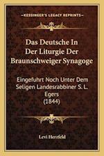Das Deutsche in Der Liturgie Der Braunschweiger Synagoge af Levi Herzfeld