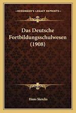 Das Deutsche Fortbildungsschulwesen (1908) af Hans Siercks