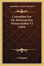Centralblatt Fur Die Medicinischen Wissenschaften V2 (1864) af L. Hermann
