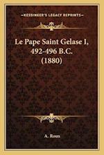 Le Pape Saint Gelase I, 492-496 B.C. (1880) af A. Roux