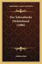 Der Schwabische Dichterbund (1886) af Ambros Mayr