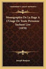 Monographie de La Rage A L'Usage de Toute Personne Sachant Lire (1878) af Joseph Bonjean