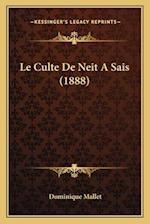 Le Culte de Neit a Sais (1888) af Dominique Mallet