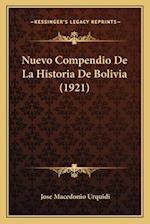 Nuevo Compendio de La Historia de Bolivia (1921) af Jose Macedonio Urquidi