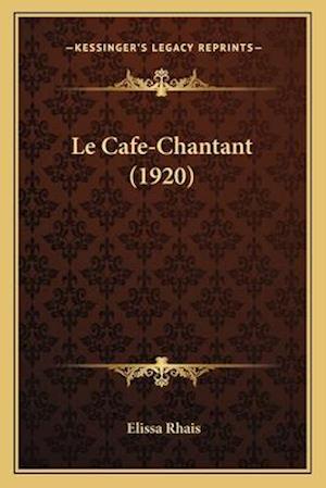 Bog, paperback Le Cafe-Chantant (1920) af Elissa Rhais