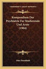 Kompendium Der Psychiatrie Fur Studierende Und Arzte (1904) af Otto Dornbluth