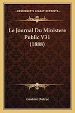 Le Journal Du Ministere Public V31 (1888) af Gustave Dutruc