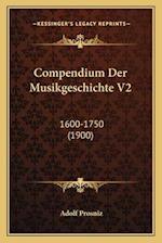 Compendium Der Musikgeschichte V2 af Adolf Prosniz