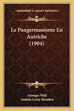 Le Pangermanisme En Autriche (1904) af Georges Weil