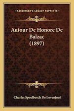 Autour de Honore de Balzac (1897)
