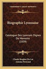 Biographie Lyonnaise af Antoine Pericaud, Claude Breghot Du Lut