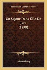 Un Sejour Dans L'Ile de Java (1898) af Jules Leclercq