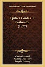 Epitres Contes Et Pastorales (1877) af Adolphe Louis Fabre, Leopold Flameng, Charles Reynaud