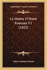 Le Maitre D'Hotel Francais V1 (1822) af Marie-Antoine Careme