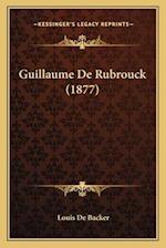 Guillaume de Rubrouck (1877) af Louis De Backer