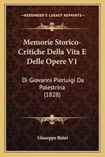 Memorie Storico-Critiche Della Vita E Delle Opere V1 af Giuseppe Baini