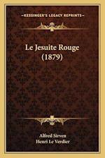 Le Jesuite Rouge (1879) af Alfred Sirven, Henri Le Verdier