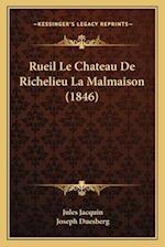 Rueil Le Chateau de Richelieu La Malmaison (1846) af Joseph Duesberg, Jules Jacquin