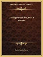 Catalogo Dei Libri, Part 1 (1899) af Charles Fairfax Murray