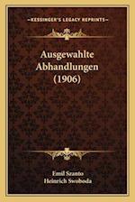 Ausgewahlte Abhandlungen (1906) af Emil Szanto