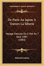 de Paris Au Japon a Travers La Siberie af Edmond Cotteau