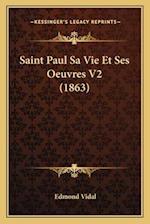 Saint Paul Sa Vie Et Ses Oeuvres V2 (1863) af Edmond Vidal