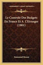 Le Controle Des Budgets En France Et A L'Etranger (1901) af Emmanuel Besson