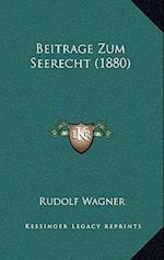 Beitrage Zum Seerecht (1880) af Rudolf Wagner