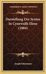 Darstellung Der Syntax in Cynewulfs Elene (1884) af Joseph Schurmann