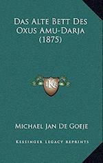 Das Alte Bett Des Oxus Amu-Darja (1875) af Michael Jan De Goeje