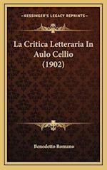 La Critica Letteraria in Aulo Cellio (1902) af Benedetto Romano