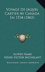 Voyage de Jaqves Cartier AV Canada En 1534 (1865) af Alfred Rame