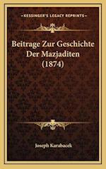Beitrage Zur Geschichte Der Mazjaditen (1874) af Joseph Karabacek