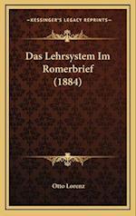 Das Lehrsystem Im Romerbrief (1884) af Otto Lorenz