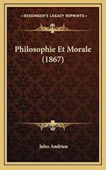Philosophie Et Morale (1867) af Jules Andrieu