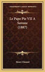 Le Pape Pie VII a Savone (1887) af Henry Chotard