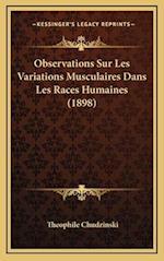 Observations Sur Les Variations Musculaires Dans Les Races Humaines (1898) af Theophile Chudzinski