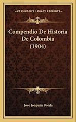 Compendio de Historia de Colombia (1904) af Jose Joaquin Borda