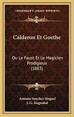 Calderon Et Goethe af Antonio Sanchez Moguel