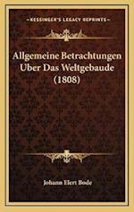 Allgemeine Betrachtungen Uber Das Weltgebaude (1808)