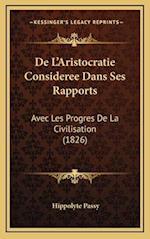 de L'Aristocratie Consideree Dans Ses Rapports af Hippolyte Passy