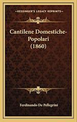 Cantilene Domestiche-Popolari (1860) af Ferdinando De Pellegrini