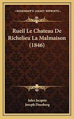 Rueil Le Chateau de Richelieu La Malmaison (1846) af Jules Jacquin, Joseph Duesberg