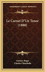 Le Carnet D'Un Tenor (1880) af Charles Chincholle, Gustave Roger