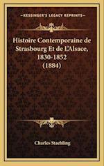 Histoire Contemporaine de Strasbourg Et de L'Alsace, 1830-1852 (1884) af Charles Staehling