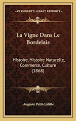 La Vigne Dans Le Bordelais af Auguste Petit-Lafitte